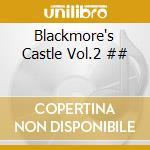 Blackmore's Castle Vol.2 ## cd musicale di ARTISTI VARI