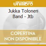 Jtb cd musicale di Jukka tolonen band