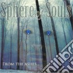 Sphere Of Souls - From The Ashes cd musicale