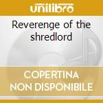 Reverenge of the shredlord cd musicale di Joe Stump