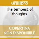The tempest of thoughts cd musicale di Kaliban