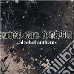 Mental Care Foundati - Alcohol Anthems cd musicale di Mental care foundati