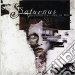 Saturnus - Veronika Decides To Die cd musicale di SATURNUS