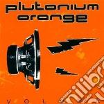 Plutonium Orange - Volume cd musicale di Orange Plutonium