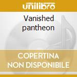 Vanished pantheon cd musicale di Mythological cold towers