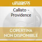 Providence cd musicale di Callisto