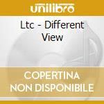 A DIFFERENT VIEW cd musicale di LTC