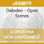 Dalindeo - Open Scenes cd musicale di DALINDEO