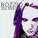 SOLO DRUM MUSIC 2 cd musicale di BOZZIO TERRY