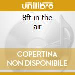 8ft in the air cd musicale