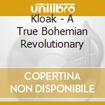 A true bohemian revolutionary cd musicale