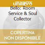 BELLO: ROOM SERVICE & SOUL COLLECTOR cd musicale di PANZERCHRIST