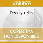 Deadly relics cd musicale di Artillery