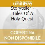 Storyteller - Tales Of A Holy Quest cd musicale di STORYTELLER