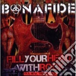 Bonafide - Fill Your Head With Rock cd musicale di Bonafide