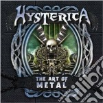 Hysterica - The Art Of Metal cd musicale di Hysterica