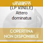 (LP VINILE) Attero dominatus lp vinile
