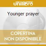Younger prayer cd musicale