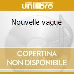 Nouvelle vague cd musicale di Nouvelle Vague