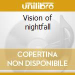 Vision of nightfall cd musicale