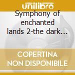 Symphony of enchanted lands 2-the dark secret cd musicale