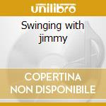 Swinging with jimmy cd musicale di Jimmy Rosenberg