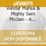A deeper tone of loving cd musicale di Vahdat & mighty