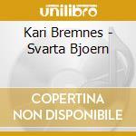 Bremnes, Kari - Svarta Bjoern cd musicale di Kari Bremnes