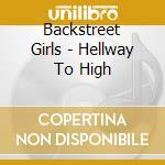 Backstreet Girls - Hellway To High cd musicale