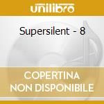 Supersilent - 8 cd musicale di SUPERSILENT