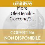 CIACCONA / 3 PERSEPHONEPERCEPTIONS        cd musicale di Ole-henrik Moe