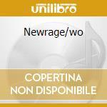Newrage/wo cd musicale