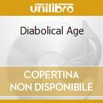 DIABOLICAL AGE                            cd musicale di RAGNAROK