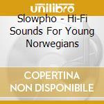 HI-FI SOUNDS cd musicale di SLOWPHO