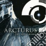 Arcturus - Sham Mirrors, The cd musicale di ARCTURUS