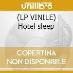(LP VINILE) Hotel sleep lp vinile