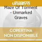 The unmarked graves cd musicale di Maze of torment
