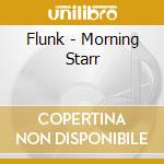 MORNING STAR cd musicale di FLUNK
