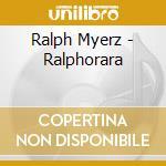 RALPHORAMA cd musicale di MYERZ RALPH