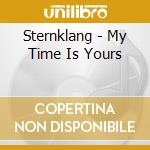 MY TIME IS YOURS cd musicale di STERNKLANG
