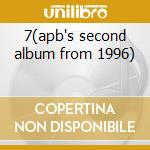 7(apb's second album from 1996) cd musicale