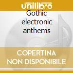 Gothic electronic anthems cd musicale