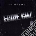 I'm not done...\cd cd musicale di Eddie Guz