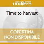 Time to harvest cd musicale di Bonkers