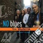 No Blues - Ya Dunia cd musicale di NO BLUES