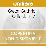 Padlock (feat lerry levan) cd musicale di Gwen Guthrie