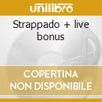 Strappado + live bonus cd musicale