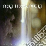 My Insanity - Still Dreams In Violent Areas cd musicale di Insanity My