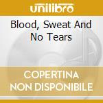 BLOOD, SWEAT AND NO TEARS cd musicale di SICK OF IT ALL