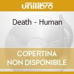 HUMAN cd musicale di DEATH